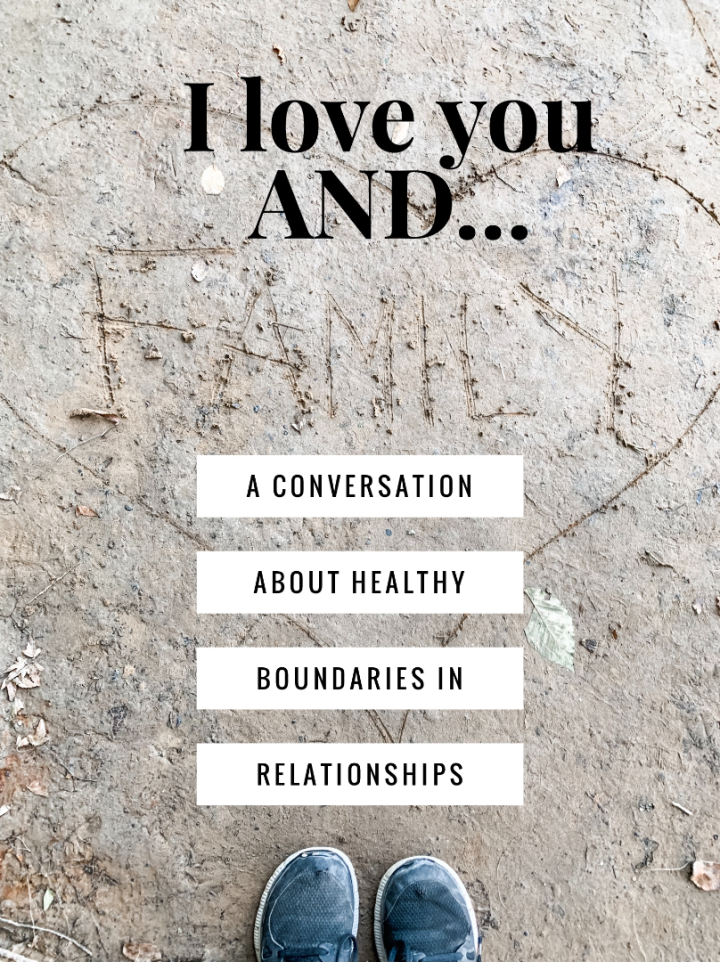 I love you AND…a conversation about healthy boundaries in relationship