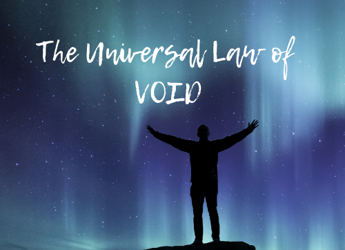 The Universal Law of VOID