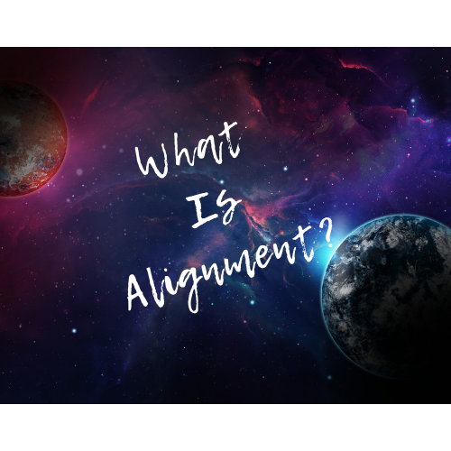 What Is Alignment +Welcome!