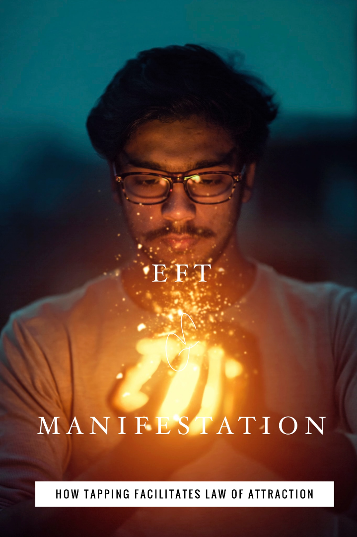 EFT & Manifestation: How Tapping Facilitates The Law of Attraction