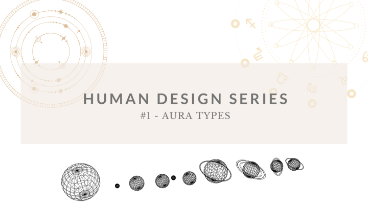HUMAN DESIGN SERIES – VIDEO 1 – Types