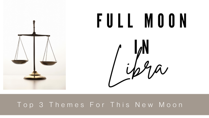 Top 3 For The Full Moon in Libra [March 2021]