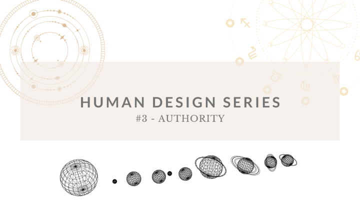 HUMAN DESIGN SERIES – Video #3 – AUTHORITY